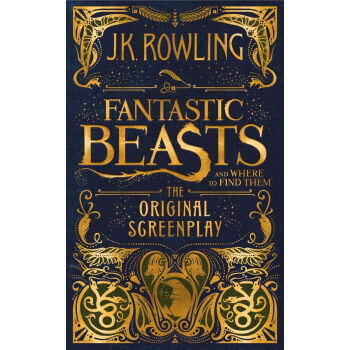 Fantastic Beasts and Where to Find Them: The Original Screenplay 神奇动物在哪里 英文原版  下载