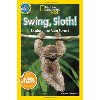 National Geographic Readers: Swing Sloth!  Explore the Rain Forest国家地理少儿版:晃荡的树赖!探索热带雨林  下载