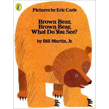 Brown Bear, Brown Bear, What Do You See? (Picture Puffins)棕熊,棕熊,你看到了什么? 英文原版  下载