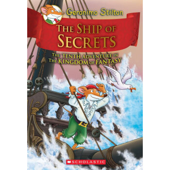 老鼠记者幻想王国系列The Ship of Secrets (Geronimo Stilton and the Kingdom of Fantasy #10) (Hardcover) 下载